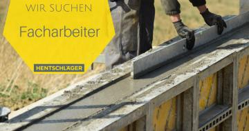 Wir suchen Facharbeiter - Hentschläger Bau GmbH